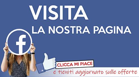 Visita la nostra pagina facebook, scopri le offerte, vieni a trovarci